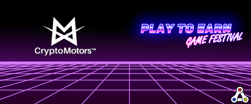 CryptoMotors Play to Earn Game Festival